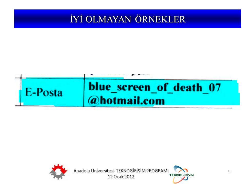Anadolu Üniversitesi- TEKNOGİRİŞİM PROGRAMI 12 Ocak 2012 18 5746 SAYILI KANUN VE 26953 SAYILI YÖNETMELİK İYİ OLMAYAN ÖRNEKLER