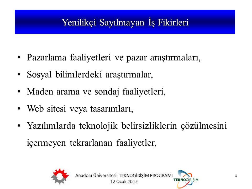 Anadolu Üniversitesi- TEKNOGİRİŞİM PROGRAMI 12 Ocak 2012 8 5746 SAYILI KANUN VE 26953 SAYILI YÖNETMELİK Pazarlama faaliyetleri ve pazar araştırmaları,