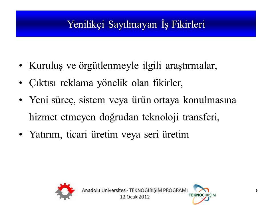 Anadolu Üniversitesi- TEKNOGİRİŞİM PROGRAMI 12 Ocak 2012 9 5746 SAYILI KANUN VE 26953 SAYILI YÖNETMELİK Kuruluş ve örgütlenmeyle ilgili araştırmalar,