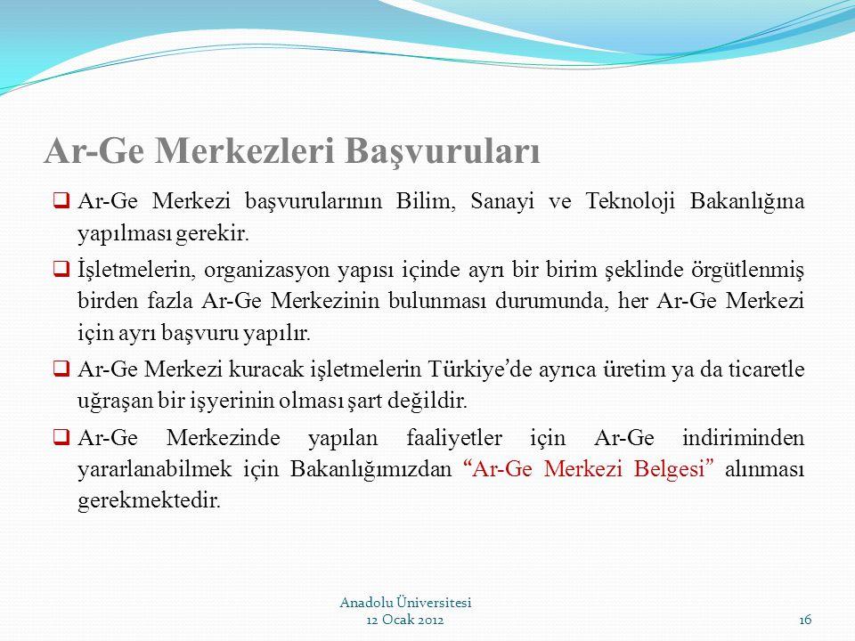 Ar-Ge Merkezleri Başvuruları  Ar-Ge Merkezi başvurularının Bilim, Sanayi ve Teknoloji Bakanlığına yapılması gerekir.  İşletmelerin, organizasyon yap