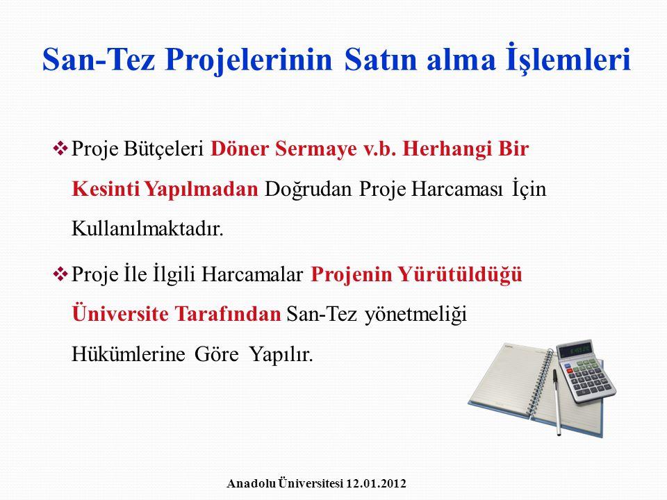 San-Tez Projelerinin Satın alma İşlemleri  Proje Bütçeleri Döner Sermaye v.b. Herhangi Bir Kesinti Yapılmadan Doğrudan Proje Harcaması İçin Kullanılm
