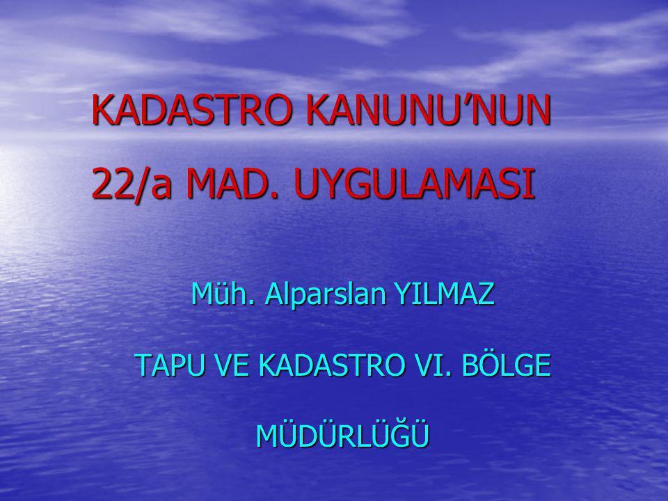 HUKUKİ DAYANAK KANUN- 3402/22 (Değ.5304/6. md.) KANUN- 3402/22 (Değ.