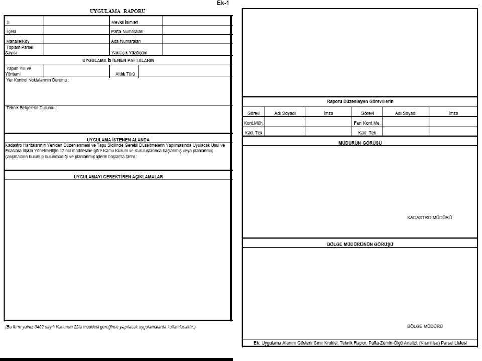 HAZIRLIK ÇALIŞMALARI 1) Uyg.Alanının belirlenmesi ve uygulama raporunun (3 nüsha) hazırlanması.