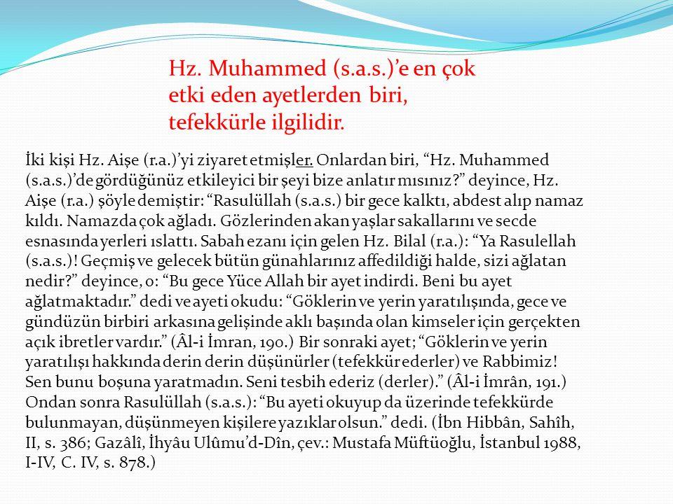 """Hz. Muhammed (s.a.s.)'e en çok etki eden ayetlerden biri, tefekkürle ilgilidir. İki kişi Hz. Aişe (r.a.)'yi ziyaret etmişler. Onlardan biri, """"Hz. Muha"""