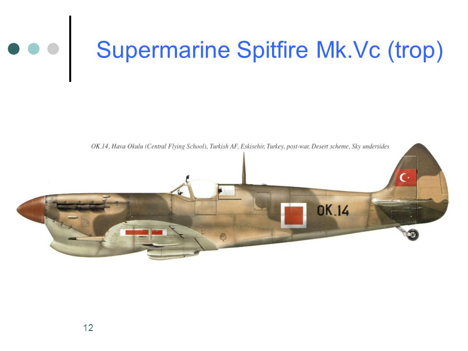 12 Supermarine Spitfire Mk.Vc (trop)