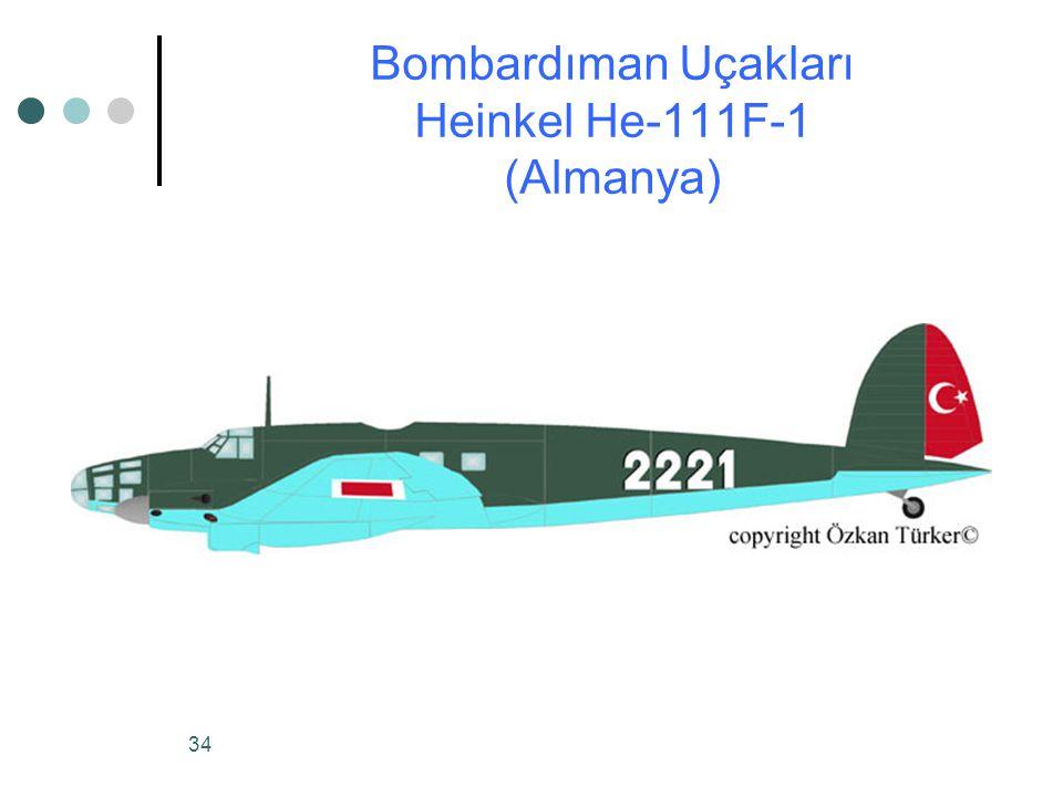 34 Bombardıman Uçakları Heinkel He-111F-1 (Almanya)