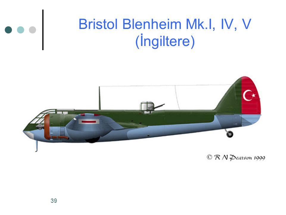 39 Bristol Blenheim Mk.I, IV, V (İngiltere)