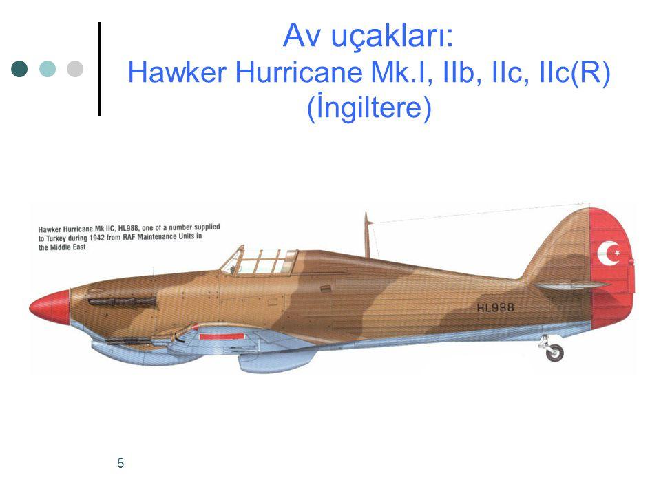 5 Av uçakları: Hawker Hurricane Mk.I, IIb, IIc, IIc(R) (İngiltere)