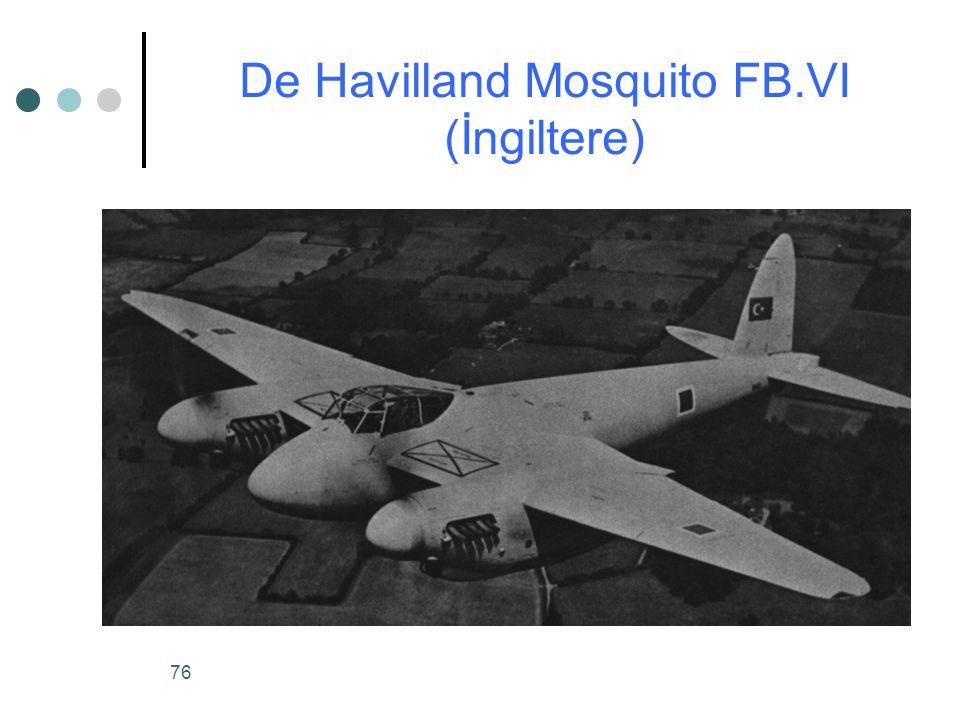 76 De Havilland Mosquito FB.VI (İngiltere)