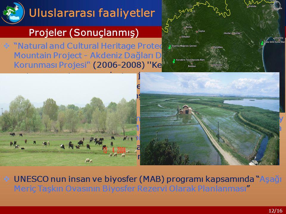 12/16  Natural and Cultural Heritage Protection of the Mediterranean Mountain Project - Akdeniz Dağları Doğal ve Kültürel Mirasının Korunması Projesi ' (2006-2008) Kestane Alt Projesi .