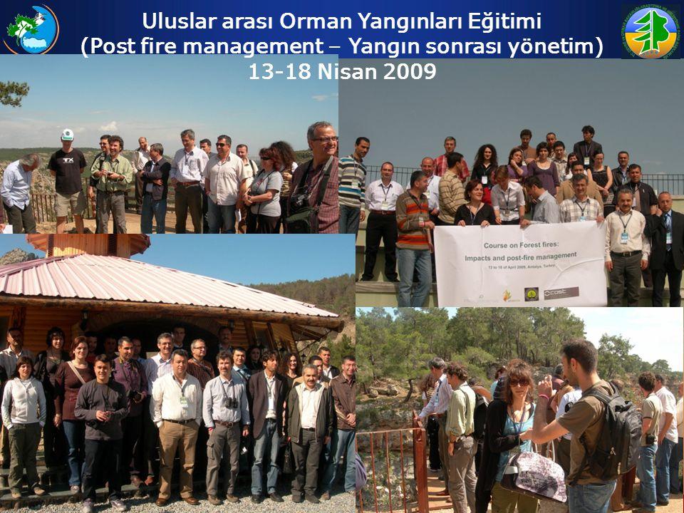 Uluslar arası Orman Yangınları Eğitimi (Post fire management – Yangın sonrası yönetim) 13-18 Nisan 2009