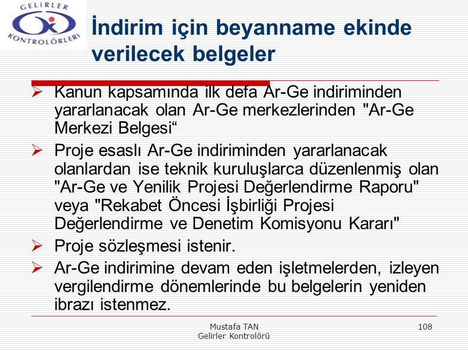 Mustafa TAN Gelirler Kontrolörü 108  Kanun kapsamında ilk defa Ar-Ge indiriminden yararlanacak olan Ar-Ge merkezlerinden