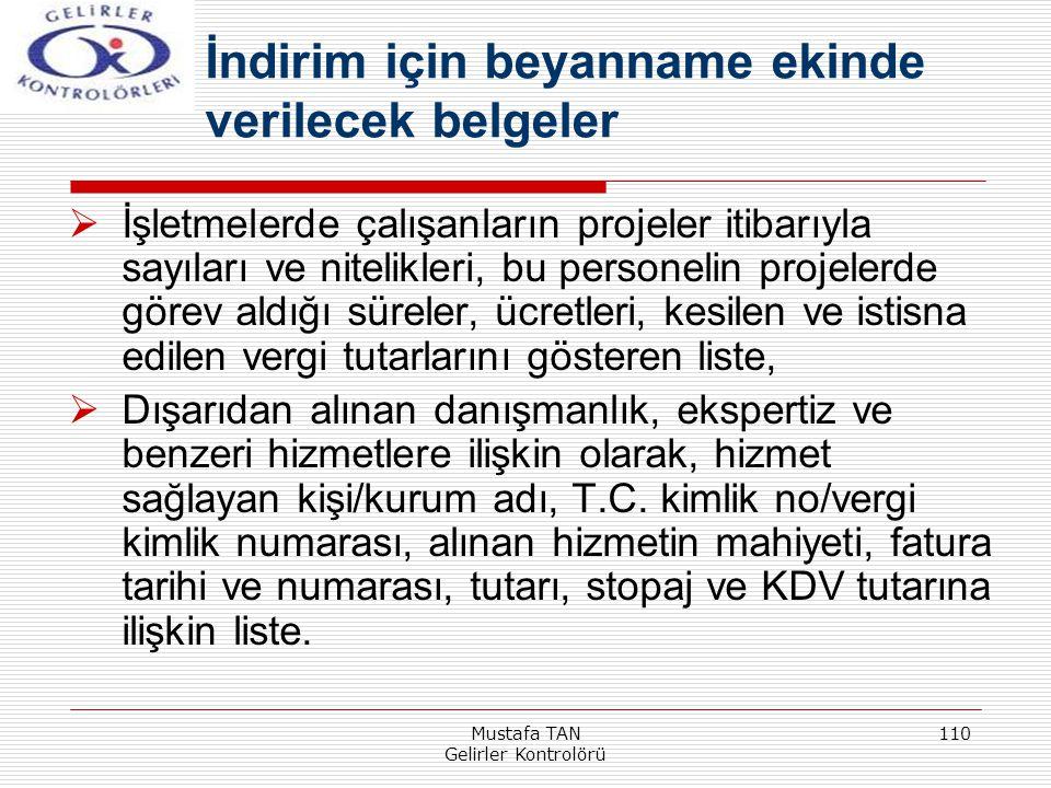 Mustafa TAN Gelirler Kontrolörü 110  İşletmelerde çalışanların projeler itibarıyla sayıları ve nitelikleri, bu personelin projelerde görev aldığı sür