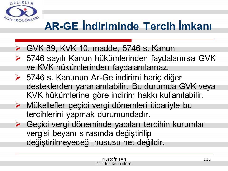 Mustafa TAN Gelirler Kontrolörü 116  GVK 89, KVK 10. madde, 5746 s. Kanun  5746 sayılı Kanun hükümlerinden faydalanırsa GVK ve KVK hükümlerinden fay