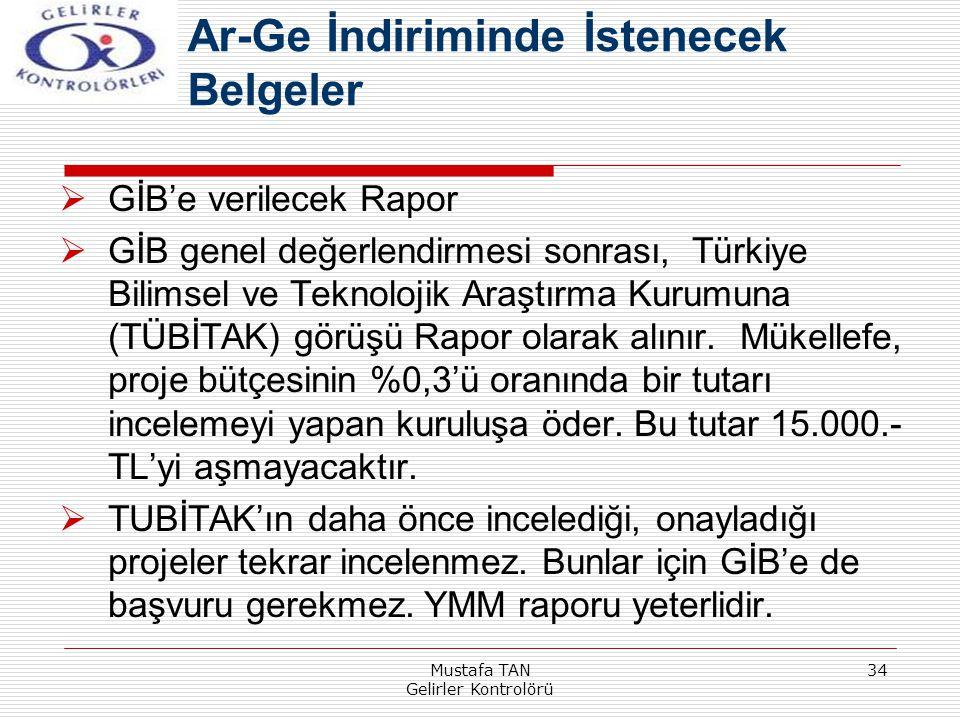 Mustafa TAN Gelirler Kontrolörü 34  GİB'e verilecek Rapor  GİB genel değerlendirmesi sonrası, Türkiye Bilimsel ve Teknolojik Araştırma Kurumuna (TÜB