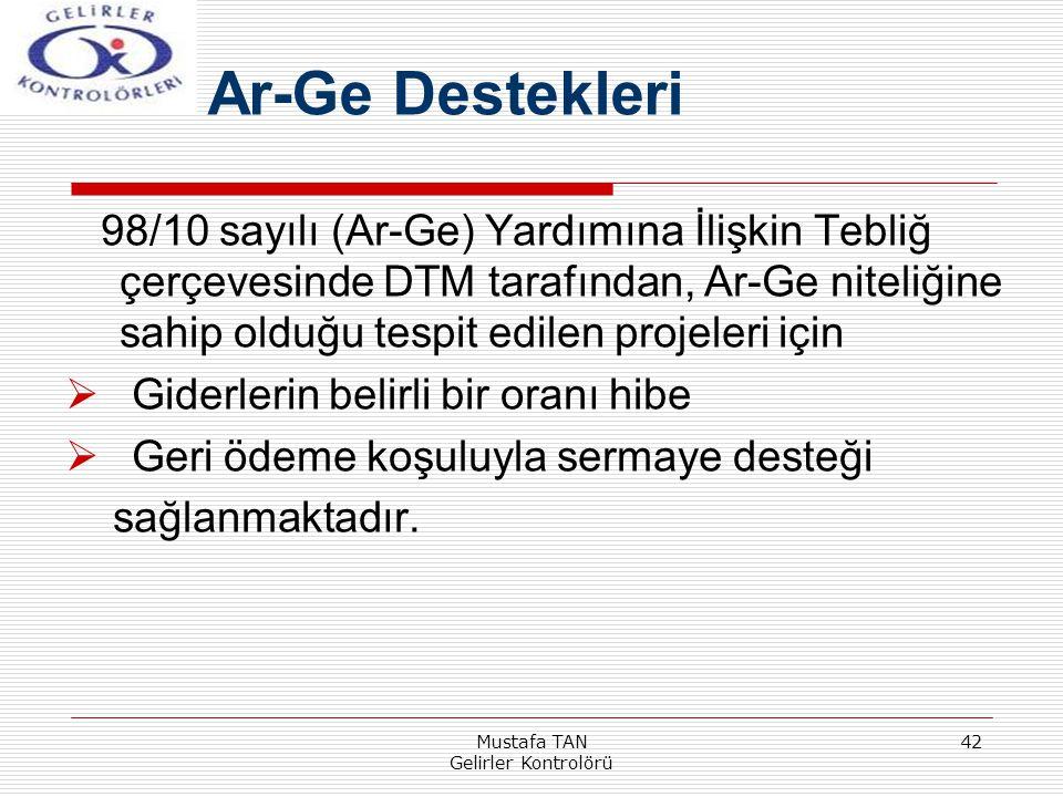 Mustafa TAN Gelirler Kontrolörü 42 98/10 sayılı (Ar-Ge) Yardımına İlişkin Tebliğ çerçevesinde DTM tarafından, Ar-Ge niteliğine sahip olduğu tespit edi