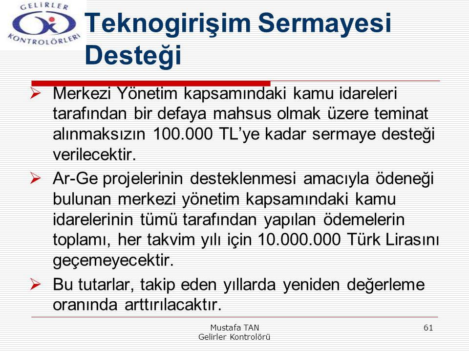 Mustafa TAN Gelirler Kontrolörü 61  Merkezi Yönetim kapsamındaki kamu idareleri tarafından bir defaya mahsus olmak üzere teminat alınmaksızın 100.000
