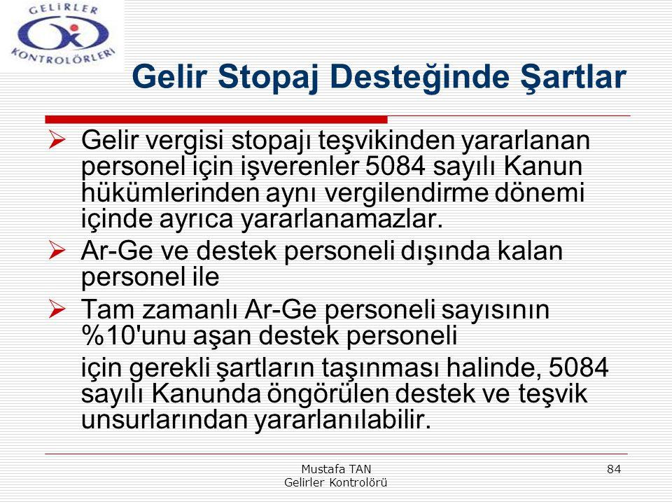 Mustafa TAN Gelirler Kontrolörü 84  Gelir vergisi stopajı teşvikinden yararlanan personel için işverenler 5084 sayılı Kanun hükümlerinden aynı vergil