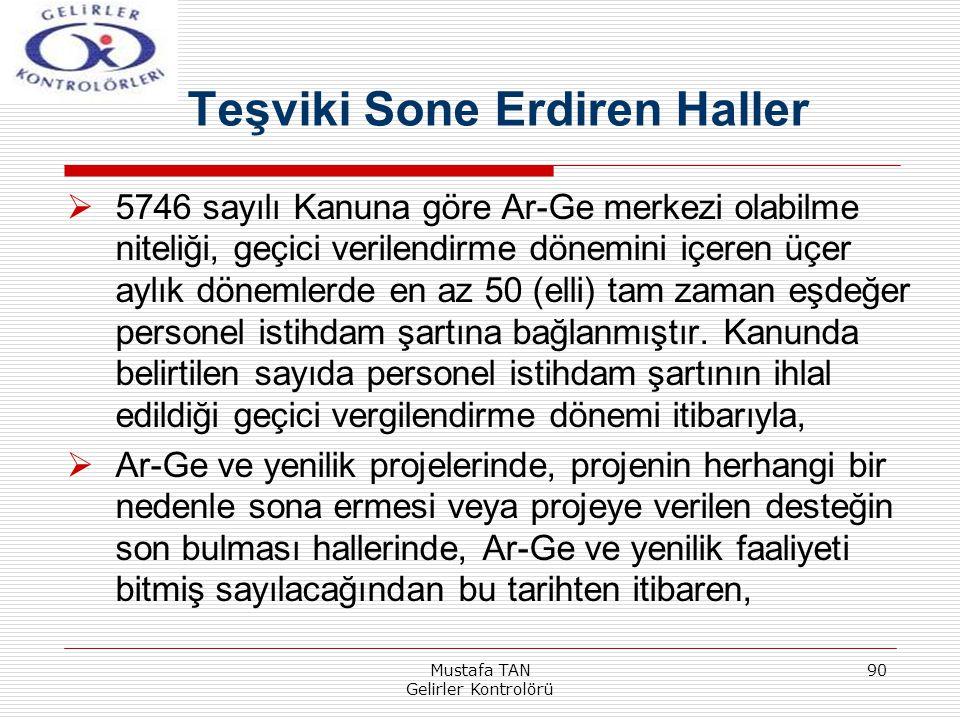 Mustafa TAN Gelirler Kontrolörü 90  5746 sayılı Kanuna göre Ar-Ge merkezi olabilme niteliği, geçici verilendirme dönemini içeren üçer aylık dönemlerd