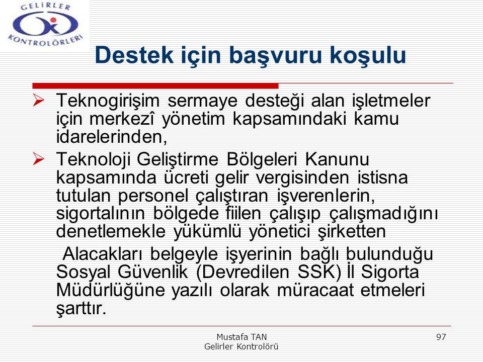 Mustafa TAN Gelirler Kontrolörü 97  Teknogirişim sermaye desteği alan işletmeler için merkezî yönetim kapsamındaki kamu idarelerinden,  Teknoloji Ge