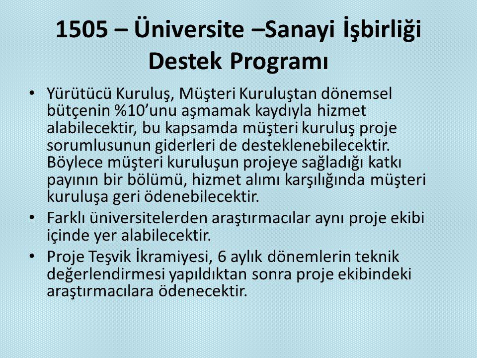 1505 – Üniversite –Sanayi İşbirliği Destek Programı Yürütücü Kuruluş, Müşteri Kuruluştan dönemsel bütçenin %10'unu aşmamak kaydıyla hizmet alabilecekt