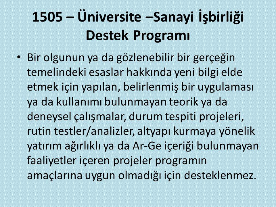 1505 – Üniversite –Sanayi İşbirliği Destek Programı Bir olgunun ya da gözlenebilir bir gerçeğin temelindeki esaslar hakkında yeni bilgi elde etmek içi