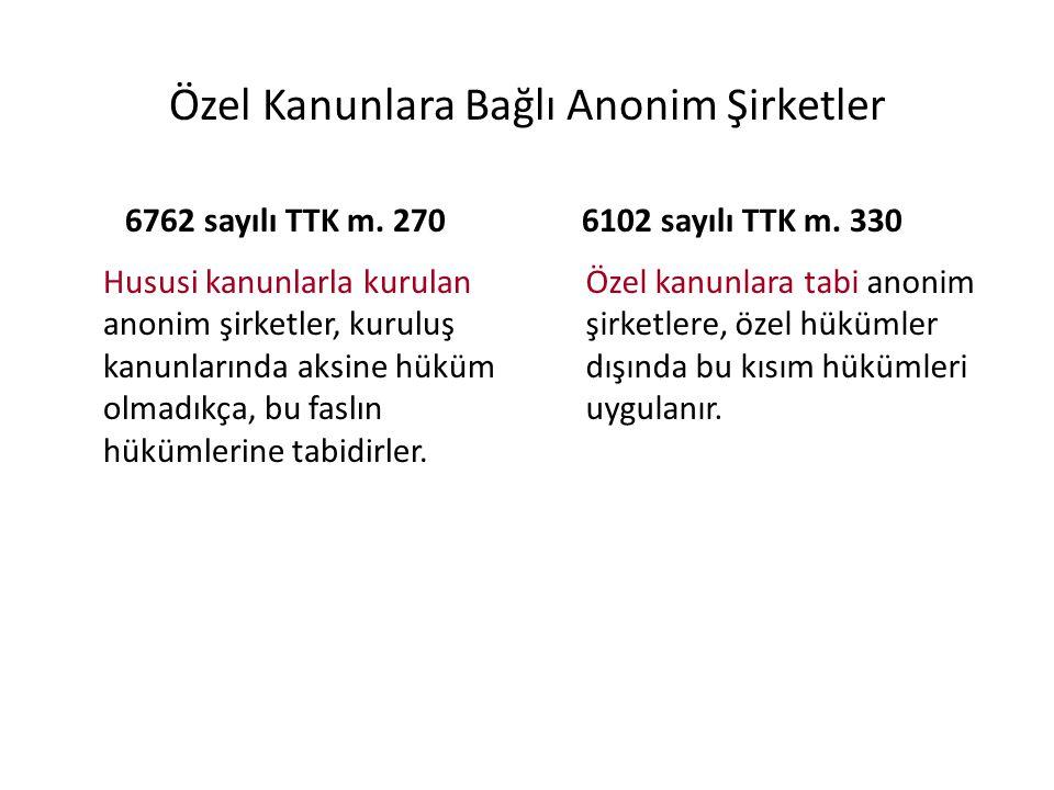 Özel Kanunlara Bağlı Anonim Şirketler 6762 sayılı TTK m.