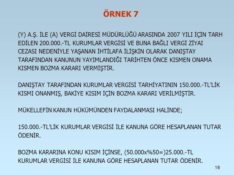 16 ÖRNEK 7 (Y) A.Ş.