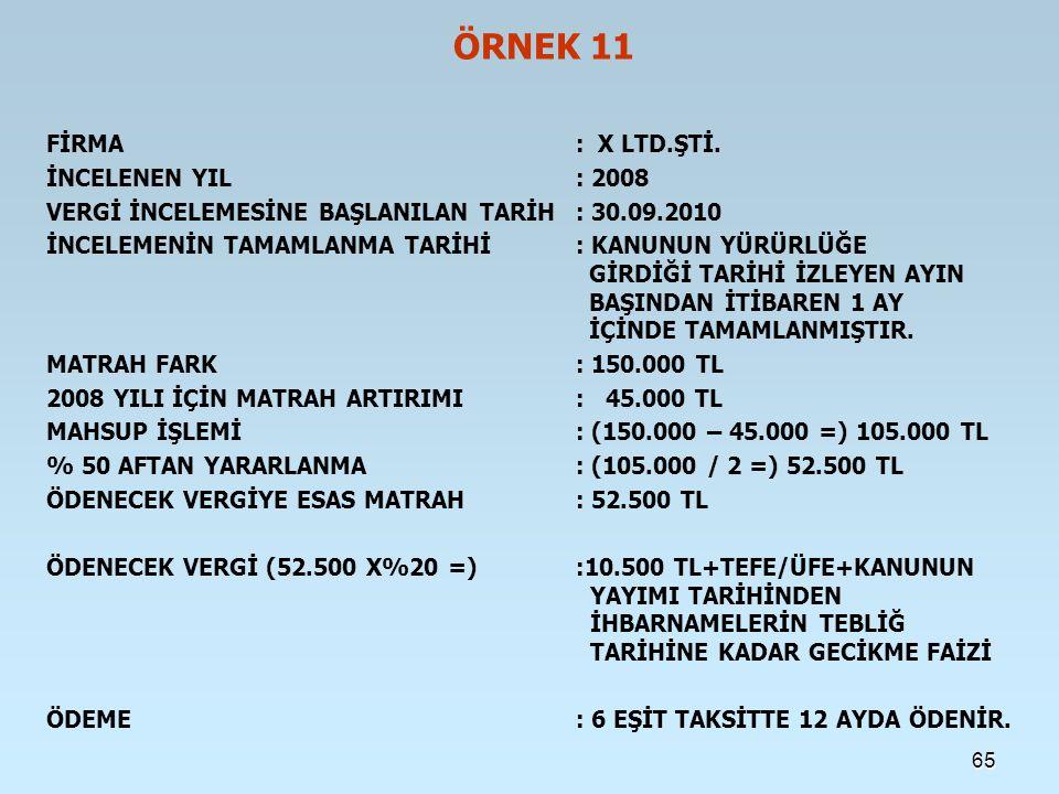 ÖRNEK 11 FİRMA: X LTD.ŞTİ.
