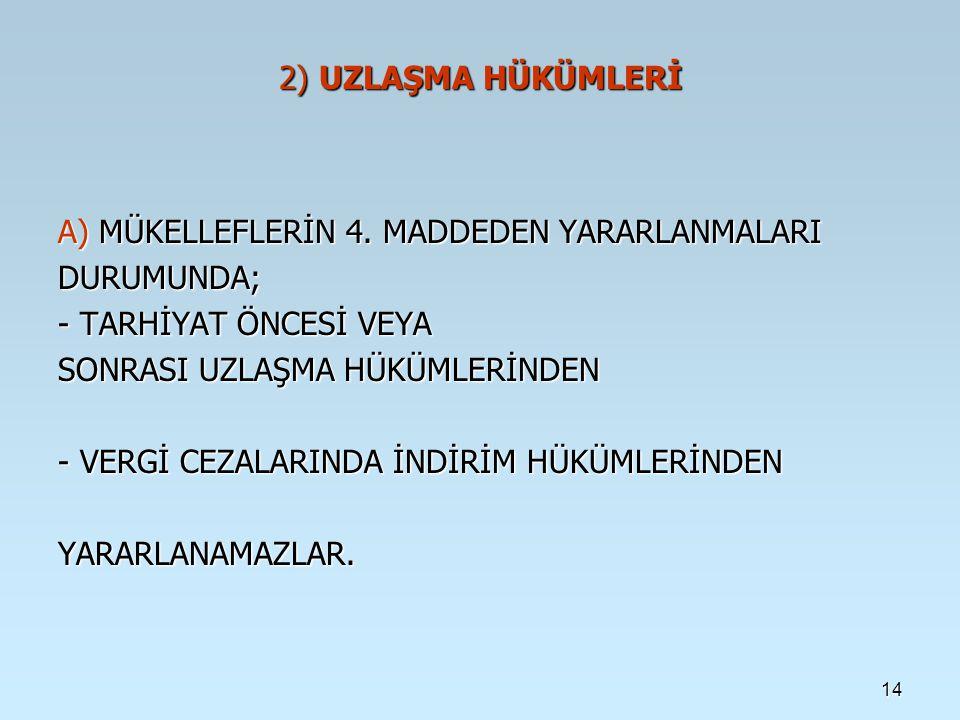 2) UZLAŞMA HÜKÜMLERİ 2) UZLAŞMA HÜKÜMLERİ A) MÜKELLEFLERİN 4.