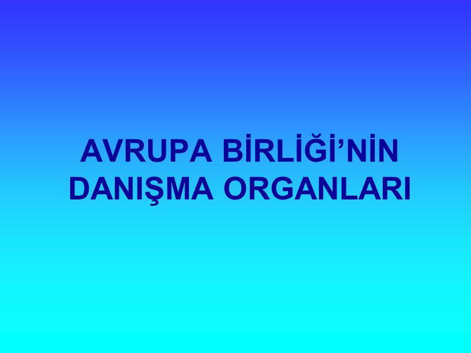 AVRUPA BİRLİĞİ'NİN DANIŞMA ORGANLARI