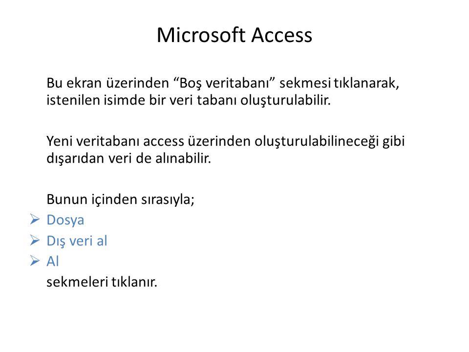 """Microsoft Access Bu ekran üzerinden """"Boş veritabanı"""" sekmesi tıklanarak, istenilen isimde bir veri tabanı oluşturulabilir. Yeni veritabanı access üzer"""