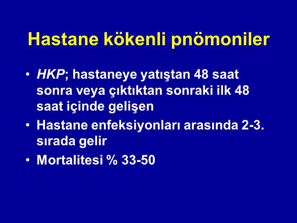 Hastane kökenli pnömoniler HKP; hastaneye yatıştan 48 saat sonra veya çıktıktan sonraki ilk 48 saat içinde gelişen Hastane enfeksiyonları arasında 2-3