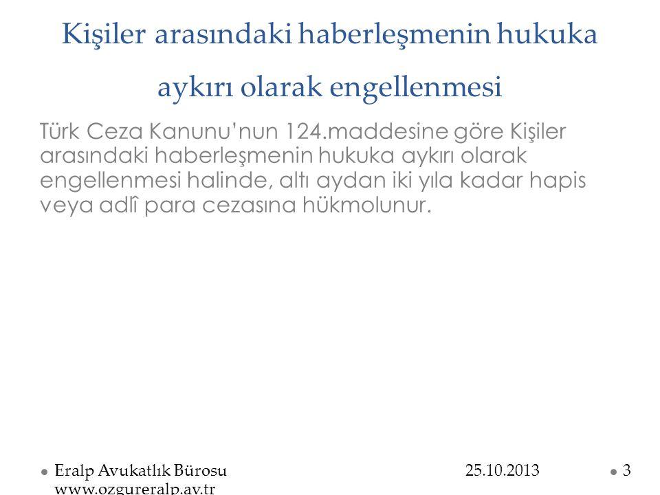 Kişiler arasındaki haberleşmenin hukuka aykırı olarak engellenmesi Türk Ceza Kanunu'nun 124.maddesine göre Kişiler arasındaki haberleşmenin hukuka ayk