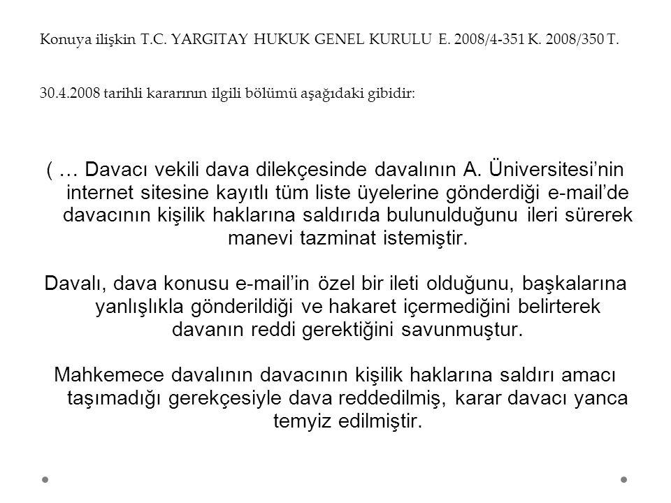 Konuya ilişkin T.C. YARGITAY HUKUK GENEL KURULU E. 2008/4-351 K. 2008/350 T. 30.4.2008 tarihli kararının ilgili bölümü aşağıdaki gibidir: ( … Davacı v