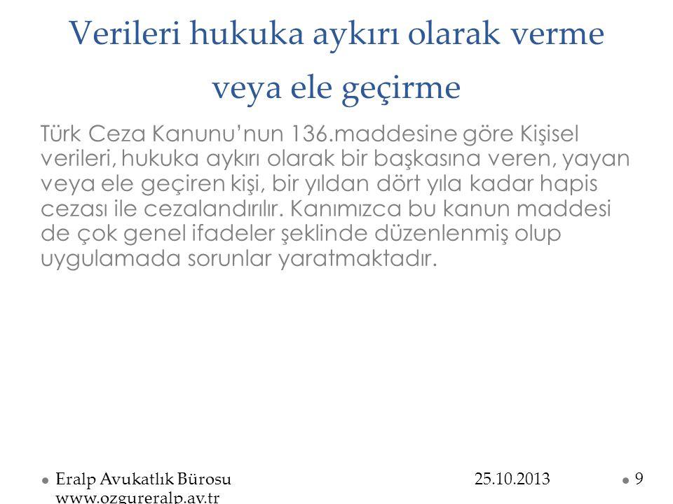 Verileri hukuka aykırı olarak verme veya ele geçirme Türk Ceza Kanunu'nun 136.maddesine göre Kişisel verileri, hukuka aykırı olarak bir başkasına vere