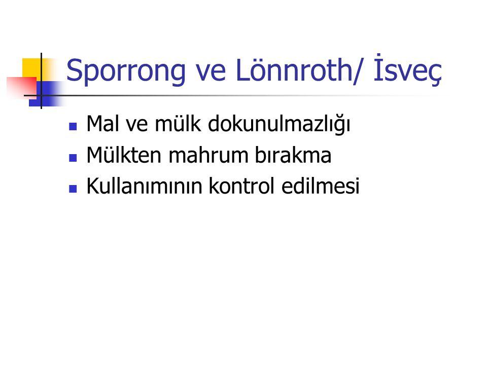 Sporrong ve Lönnroth/ İsveç Mal ve mülk dokunulmazlığı Mülkten mahrum bırakma Kullanımının kontrol edilmesi