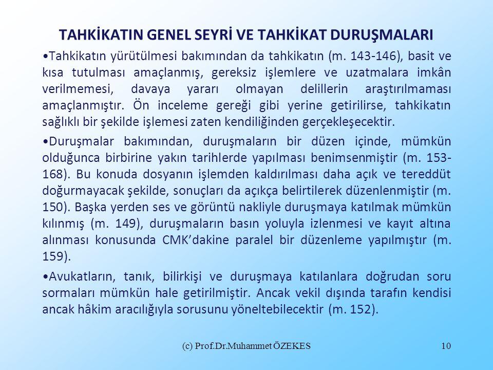 (c) Prof.Dr.Muhammet ÖZEKES10 TAHKİKATIN GENEL SEYRİ VE TAHKİKAT DURUŞMALARI Tahkikatın yürütülmesi bakımından da tahkikatın (m. 143-146), basit ve kı