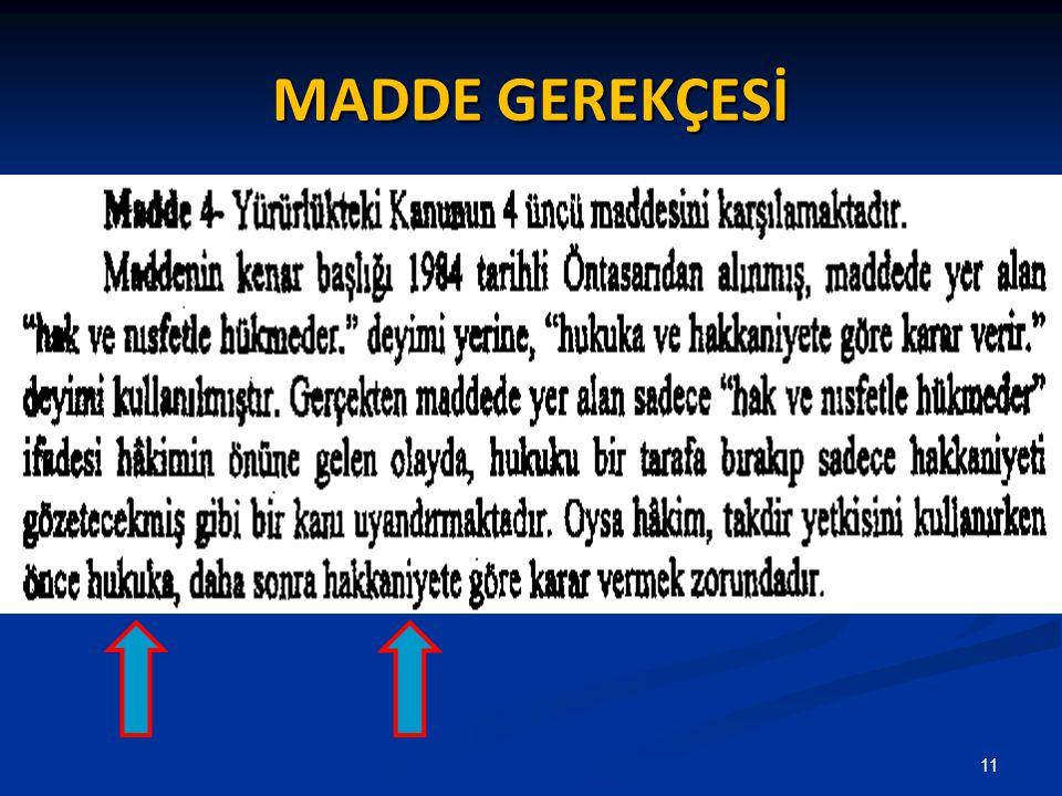 MADDE GEREKÇESİ 11