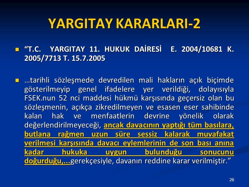 "YARGITAY KARARLARI-2 ""T.C. YARGITAY 11. HUKUK DAİRESİ E. 2004/10681 K. 2005/7713 T. 15.7.2005 ""T.C. YARGITAY 11. HUKUK DAİRESİ E. 2004/10681 K. 2005/7"