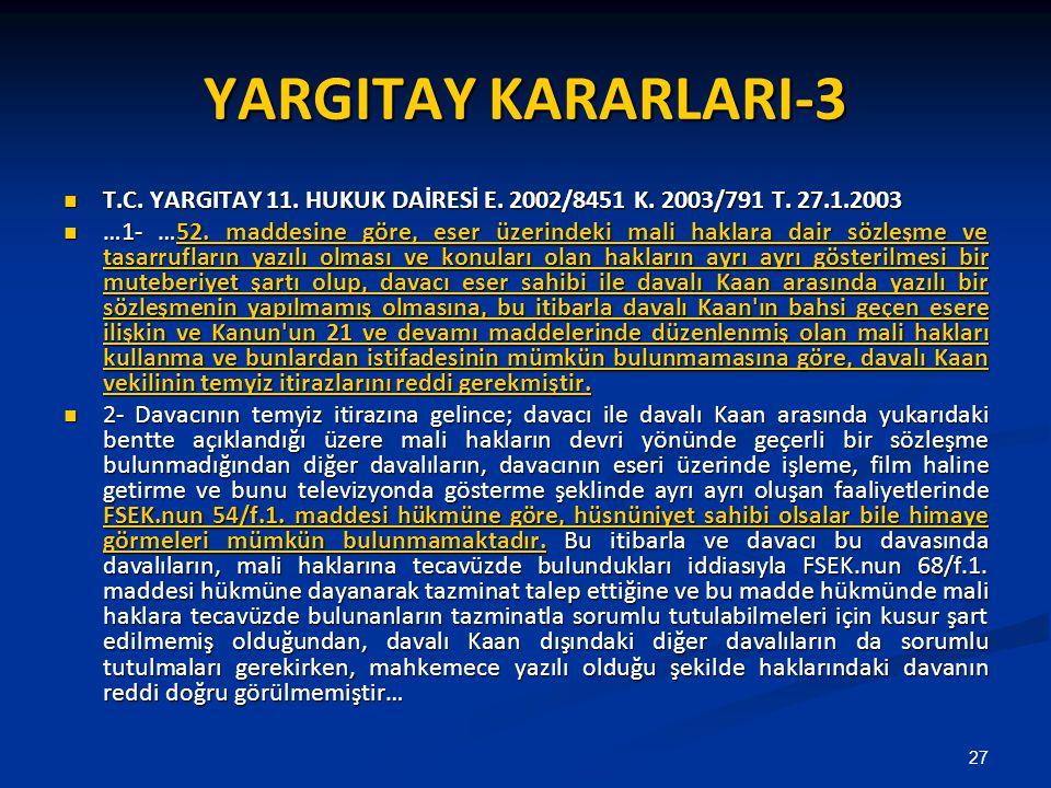 YARGITAY KARARLARI-3 T.C. YARGITAY 11. HUKUK DAİRESİ E. 2002/8451 K. 2003/791 T. 27.1.2003 T.C. YARGITAY 11. HUKUK DAİRESİ E. 2002/8451 K. 2003/791 T.