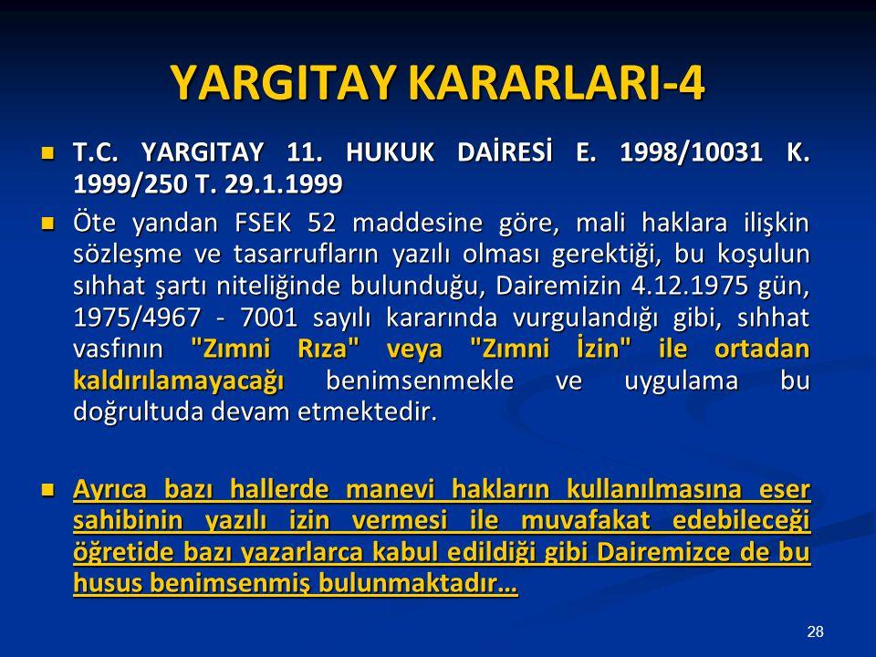 YARGITAY KARARLARI-4 T.C. YARGITAY 11. HUKUK DAİRESİ E. 1998/10031 K. 1999/250 T. 29.1.1999 T.C. YARGITAY 11. HUKUK DAİRESİ E. 1998/10031 K. 1999/250