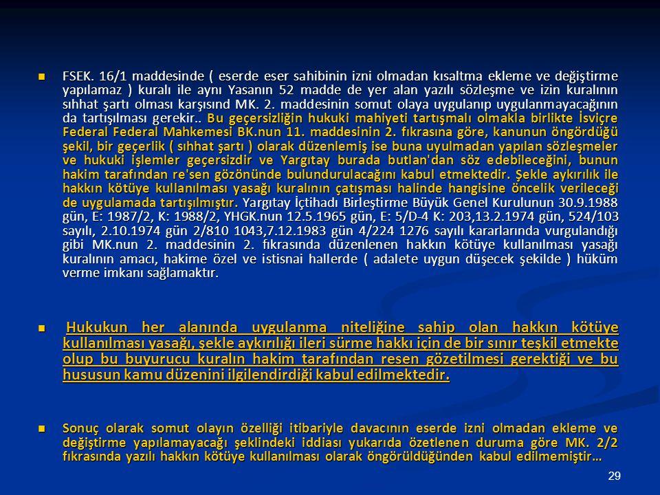 FSEK. 16/1 maddesinde ( eserde eser sahibinin izni olmadan kısaltma ekleme ve değiştirme yapılamaz ) kuralı ile aynı Yasanın 52 madde de yer alan yazı