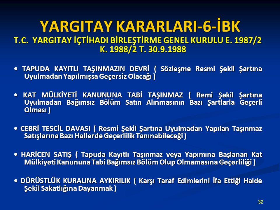 YARGITAY KARARLARI-6-İBK T.C.YARGITAY İÇTİHADI BİRLEŞTİRME GENEL KURULU E.