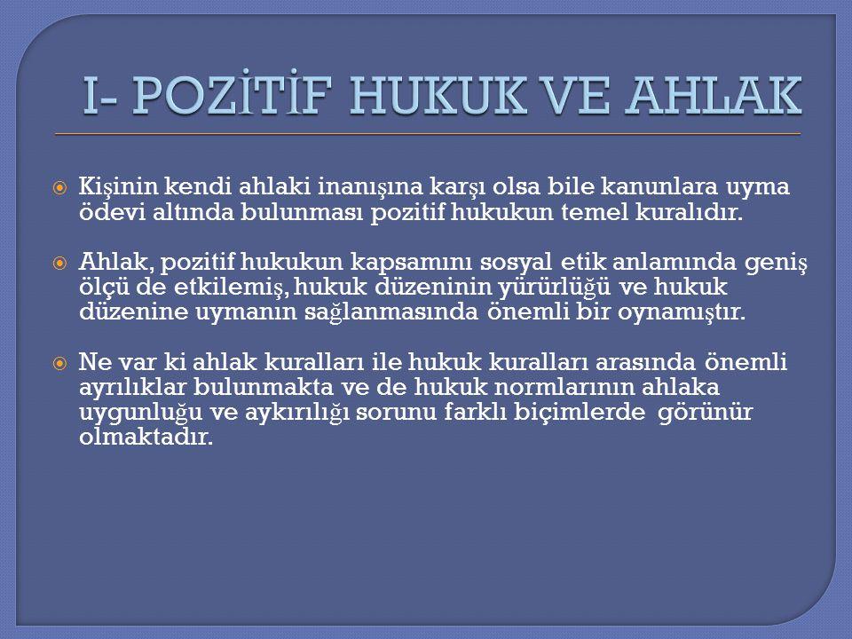  Türkiye Cumhuriyeti Anayasasının 17.maddesi uyarınca herkes ya ş ama, maddi ve manevi varlı ğ ını koruma ve geli ş tirme hakkına sahiptir.