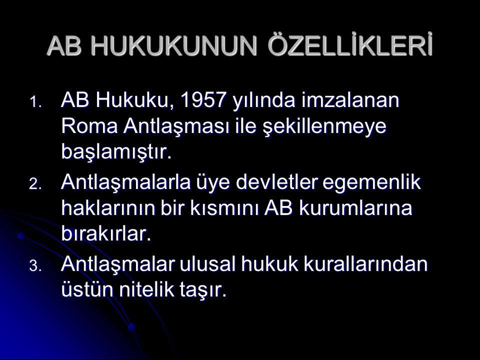 AB HUKUKUNUN ÖZELLİKLERİ 1.