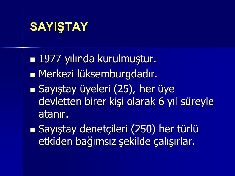 SAYIŞTAY 1977 yılında kurulmuştur.1977 yılında kurulmuştur.