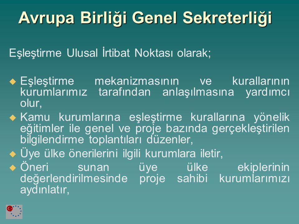 Avrupa Birliği Genel Sekreterliği   Seçim sürecinin Türkiye'deki koordinasyonunu sağlar,   Üye ülke ekibi ve kamu kurumlarımız arasında çıkacak anlaşmazlıkların giderilmesinde Delegasyon ile beraber hareket eder ve hakemlik yapar,   Yabancı uzmanların yatay problemlerinin çözümüne yönelik girişimlerde bulunur (vize, gümrük, oturma izni vs.)   Nihai raporları, içerik ve eşleştirme kuralları açısından onaylar.