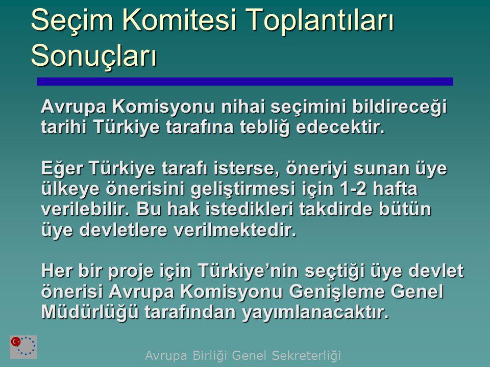 Avrupa Komisyonu nihai seçimini bildireceği tarihi Türkiye tarafına tebliğ edecektir.