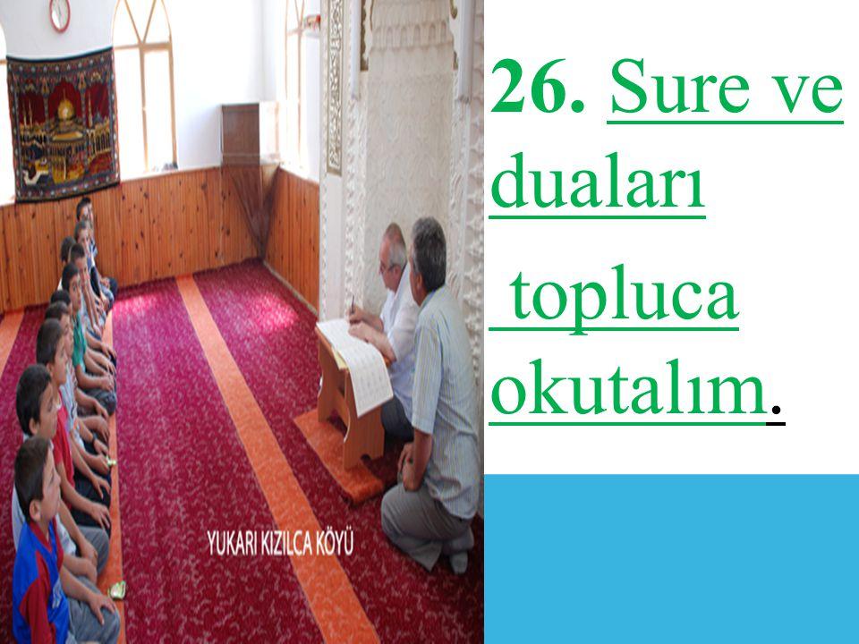 26. Sure ve duaları topluca okutalım.